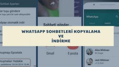 Whatsapp Konuşmalarını Kopyalama ve İndirme