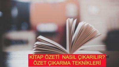 Kitap Özeti Nasıl Çıkarılır? Özet Çıkarma Teknikleri