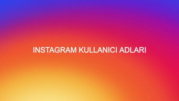 Instagram Kullanıcı Adları Yeni Liste 2021